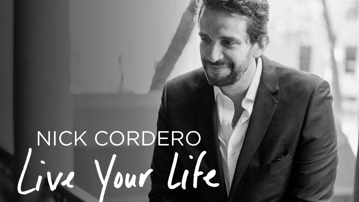 Live Your Life: Live at Feinstein's/54 Below - Nick Cordero - 7/20